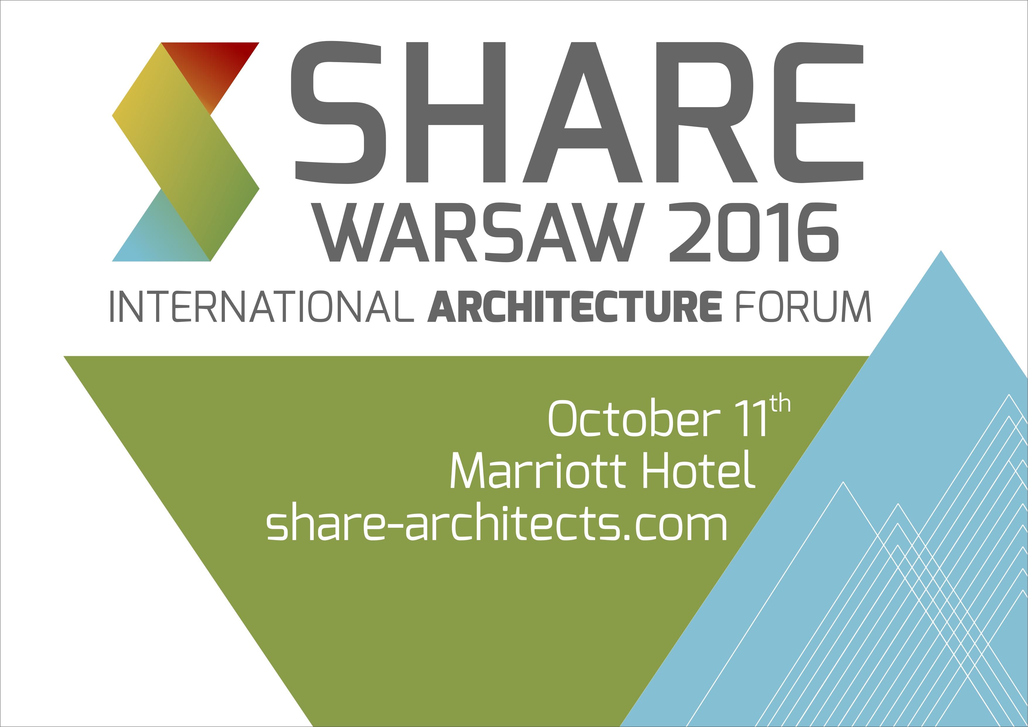 MIĘDZYNARODOWE FORUM ARCHITEKTURY SHARE WARSZAWA 2016