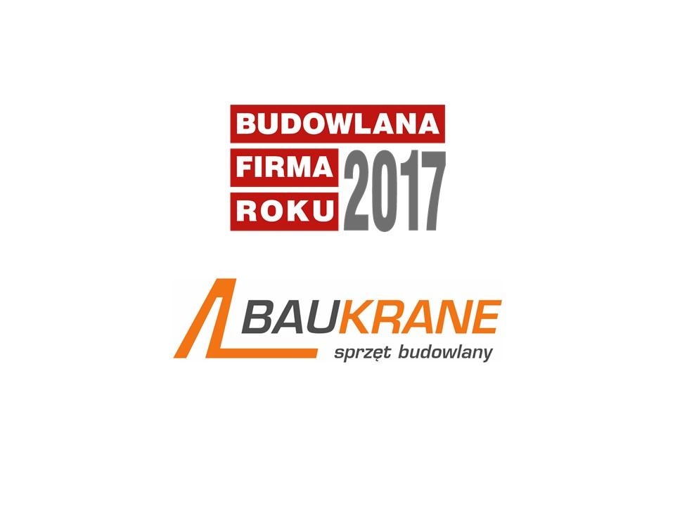 BAUKRANE BUDOWNICTWO – BUDOWLANA FIRMA ROKU 2017