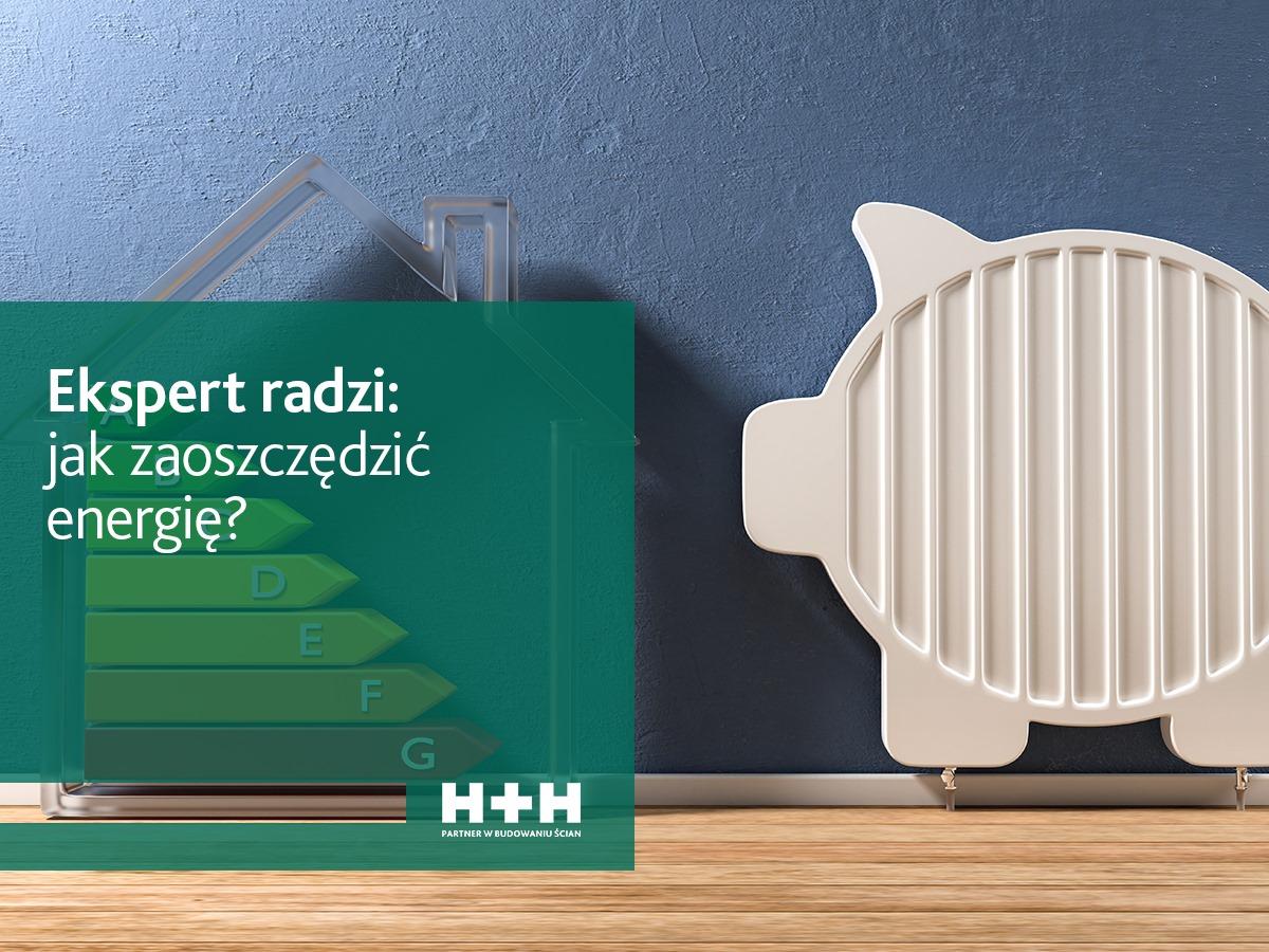Ekspert radzi: Jak zaoszczędzić energię?