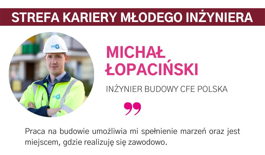 MICHAŁ ŁOPACIŃSKI, INŻYNIER BUDOWY CFE POLSKA