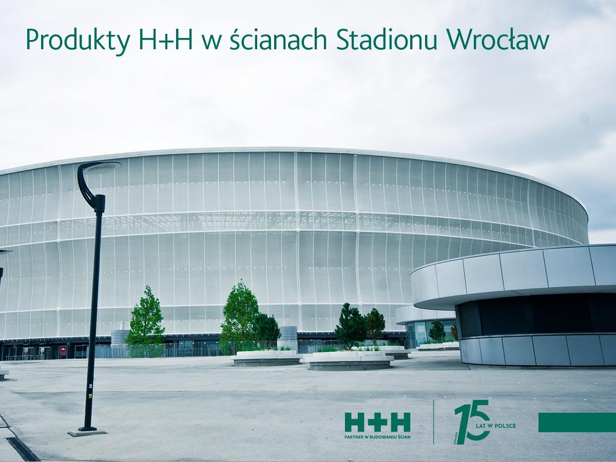 Produkty H+H w ścianach Stadionu Wrocław